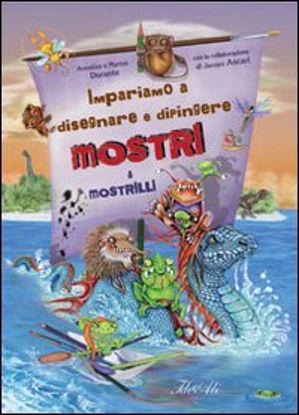 Immagine di IMPARIAMO DISEGNARE E A DIPINGERE MOSTRI & MOSTRILLI