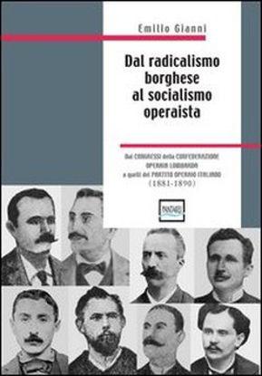 Immagine di DAL RADICALISMO BORGHESE AL SOCIALISMO OPERAISTA
