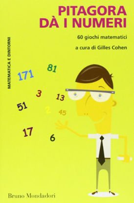 Immagine di PITAGORA DA I NUMERI. 60 GIOCHI MATEMATICI