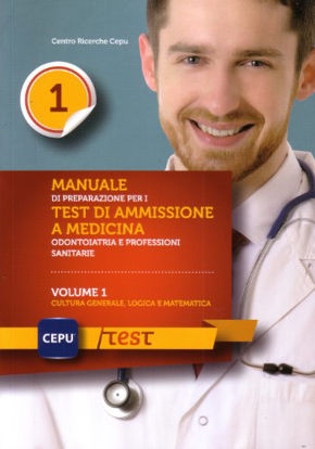 Immagine di MANUALE DI PREPARAZIONE PER I TEST DI AMMISSIONE A MEDICINA 1 - CULTURA GENERALE LOGICA E MATEMATIC