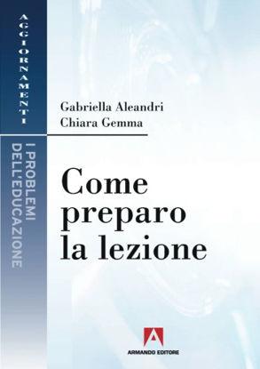 Immagine di COME PREPARO LA LEZIONE - GUIDA PER LA PREPARAZIONE AL CONCORSO A CATTEDRA