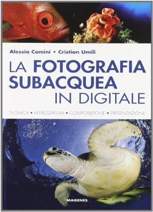 Immagine di FOTOGRAFIA SUBACQUEA IN DIGITALE (LA)