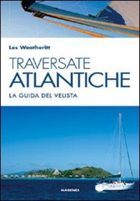 Immagine di TRAVERSATE ATLANTICHE. LA GUIDA DEL VELISTA