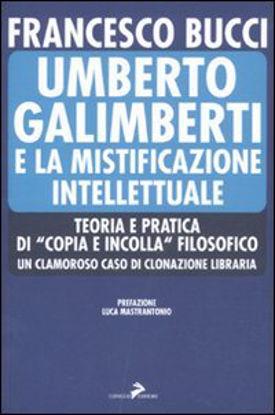 Immagine di UMBERTO GALIMBERTI E LA MISTIFICAZIONE INTELLETTUALE