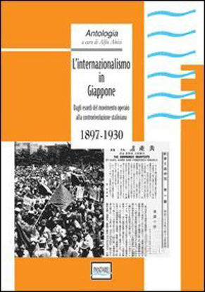 Immagine di INTERNAZIONALISMO IN GIAPPONE (L`) DAGLI ESORDI DEL MOVIMENTO OPERAIO ALLA CONTRORIVOLUZIONE STALIN