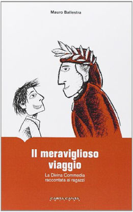 Immagine di MERAVIGLIOSO VIAGGIO (IL). LA DIVINA COMMEDIA RACCONTATA AI RAGAZZI