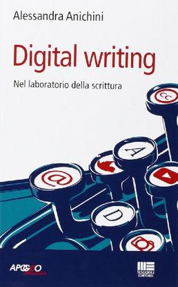 Immagine di DIGITAL WRITING. NEL LABORATORIO DI SCRITTURA