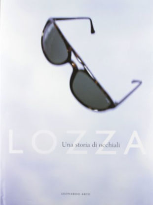 Immagine di LOZZA UNA STORIA DI OCCHIALI