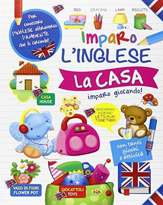 Immagine di IMPARO L`INGLESE - LA CASA