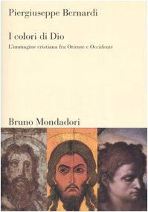 Immagine di COLORI DI DIO (I) L`IMMAGINE CRISTIANA FRA ORIENTE E OCCIDENTE