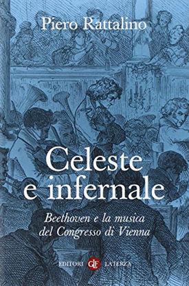 Immagine di CELESTE E INFERNALE - BEETHOVEN E LA MUSICA DEL CONGRESSO DI VIENNA