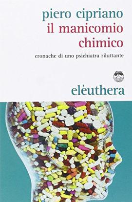 Immagine di MANICOMIO CHIMICO. CRONACHE DI UNO PSICHIATRA RILUTTANTE (IL)