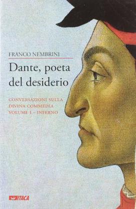 Immagine di DANTE, POETA DEL DESIDERIO. CONVERSAZIONI SULLA DIVINA COMMEDIA. VOL. 1: INFERNO.