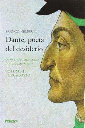 Immagine di DANTE, POETA DEL DESIDERIO. CONVERSAZIONI SULLA DIVINA COMMEDIA. VOL. 2: PURGATORIO.