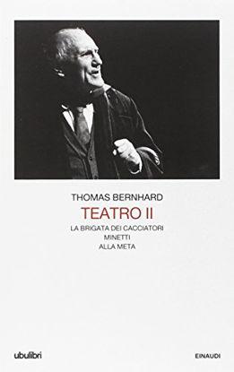 Immagine di TEATRO II - LA BRIGATA DEI CACCIATORI - MINETTI - ALLA META - VOLUME II
