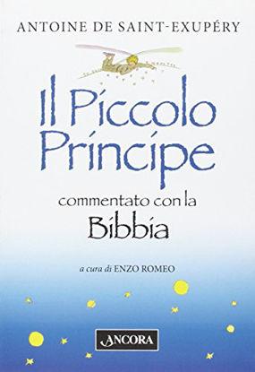 Immagine di PICCOLO PRINCIPE (IL) COMMENTATO CON LA BIBBIA