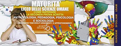 Immagine di MATURITA` LICEO DELLE SCIENZE UMANE. COME SUPERARE LA 2° PROVA SCRITTA. NUOVISSIMI TEMI SVO...