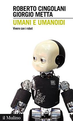Immagine di UMANI E UMANOIDI - VIVERE CON I ROBOT