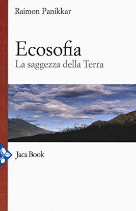 Immagine di ECOSOFIA - LA SAGGEZZA DELLA TERRA