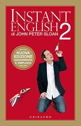 Immagine di INSTANT ENGLISH 2. NUOVA EDIZIONE AGGIORNATA E AMPLIATA