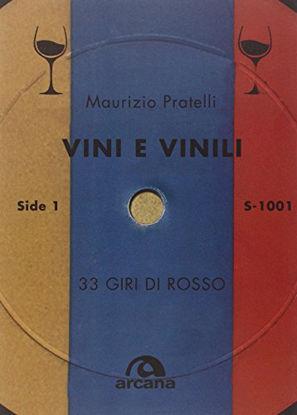 Immagine di VINI E VINILI. 33 GIRI DI ROSSO