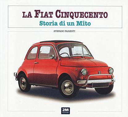 Immagine di FIAT 500. STORIA DI UN MITO