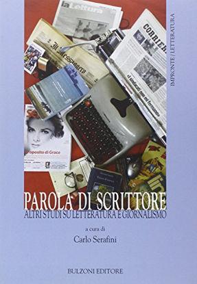 Immagine di PAROLA DI SCRITTORE. ALTRI STUDI DI LETTERATURA E GIORNALISMO