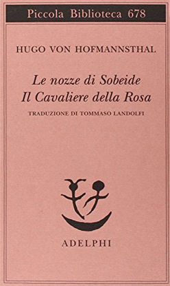 Immagine di NOZZE DI SOBEIDE (LE) - IL CAVALIERE DELLA ROSA