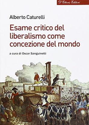 Immagine di ESAME CRITICO DEL LIBERALISMO COME CONCEZIONE DEL MONDO