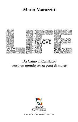 Immagine di LIFE - DA CAINO AL CALIFFATO:VERSO UN MONDO SENZA PENA DI MORTE