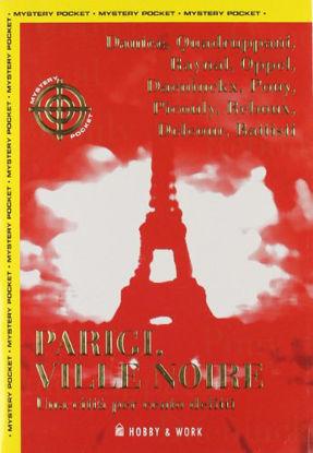 Immagine di PARIGI, VILLE NOIRE. UNA CITTA` PE CENTO DELITTI