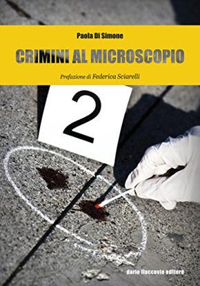 Immagine di CRIMINALI AL MICROSCOPIO