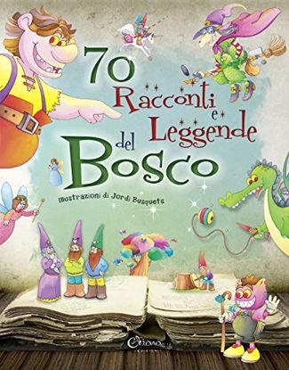Immagine di 70 RACCONTI E LEGGENDE DEL BOSCO