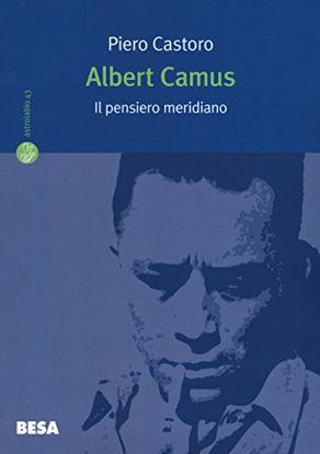 Immagine di ALBERT CAMUS. IL PENSIERO MERIDIANO