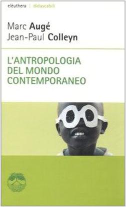 Immagine di ANTROPOLOGIA DEL MONDO CONTEMPORANEO
