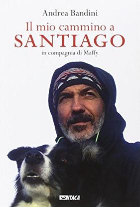Immagine di MIO CAMMINO A SANTIAGO IN COMPAGNIA DI MAFFY (IL)