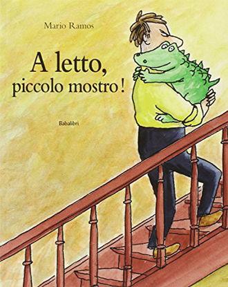 Immagine di A LETTO PICCOLO MOSTRO