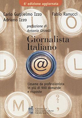 Immagine di GIORNALISTA ITALIANO. L`ESAME DA PROFESSIONISTA IN PIU` DI 900 DOMANDE E RISPOSTE
