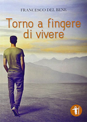 Immagine di TORNO A FINGERE DI VIVERE