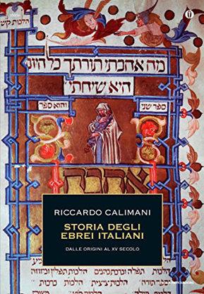 Immagine di STORIA DEGLI EBREI ITALIANI. DALLE ORIGINI AL XV SECOLO- VOLUME PRIMO