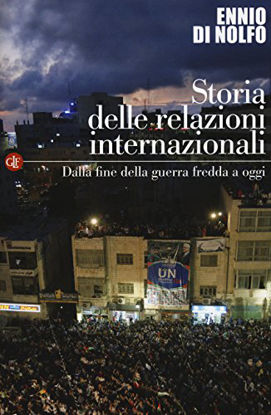 Immagine di STORIA DELLE RELAZIONI INTERNAZIONALI. VOL. 3: DALLA FINE DELLA GUERRA FREDDA A OGGI.