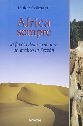 Immagine di AFRICA SEMPRE. LA FAVOLA DELLA MEMORIA: UN MEDICO IN FEZZA`N