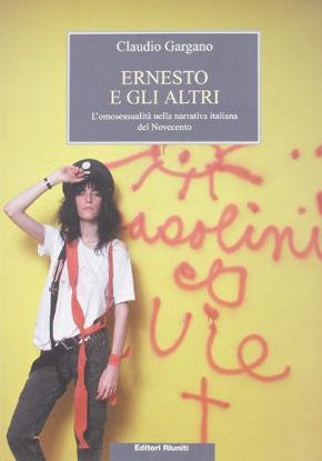 Immagine di ERNESTO E GLI ALTRI. L`OMOSESSUALITA` NELLA NARRATIVA ITALIANA DEL NOVECENTO