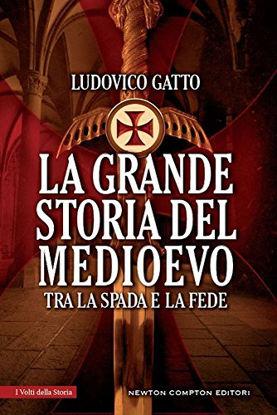 Immagine di GRANDE STORIA DEL MEDIOEVO. TRA LA SPADA E LA FEDE (LA)