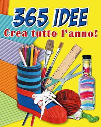 Immagine di 365 IDEE. CREA TUTTO L`ANNO!