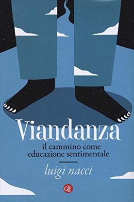 Immagine di VIANDANZA. IL CAMMINO COME EDUCAZIONE SENTIMENTALE