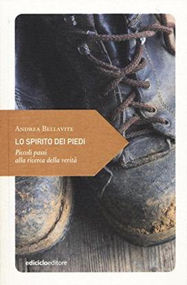 Immagine di SPIRITO DEI PIEDI. PICCOLI PASSI ALLA RICERCA (LO)
