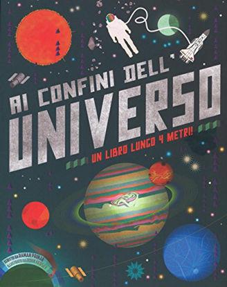 Immagine di AI CONFINI DELL`UNIVERSO. UN LIBRO LUNGO 4 METRI