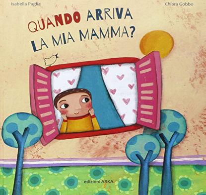 Immagine di QUANDO ARRIVA LA MIA MAMMA?