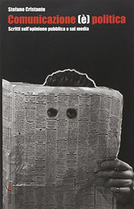 Immagine di COMUNICAZIONE (E`) POLITICA. SCRITTI SULL`OPINIONE PUBBLICA